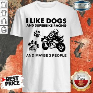 Amused Like Dogs And Superbike Racing 3 People Shirt