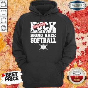 Great Fuck Coronavirus Bring Softball 9 Hoodie