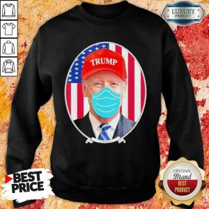 Jealous Joe Biden Wearing Hat Trump And Mask 1 Sweatshirt