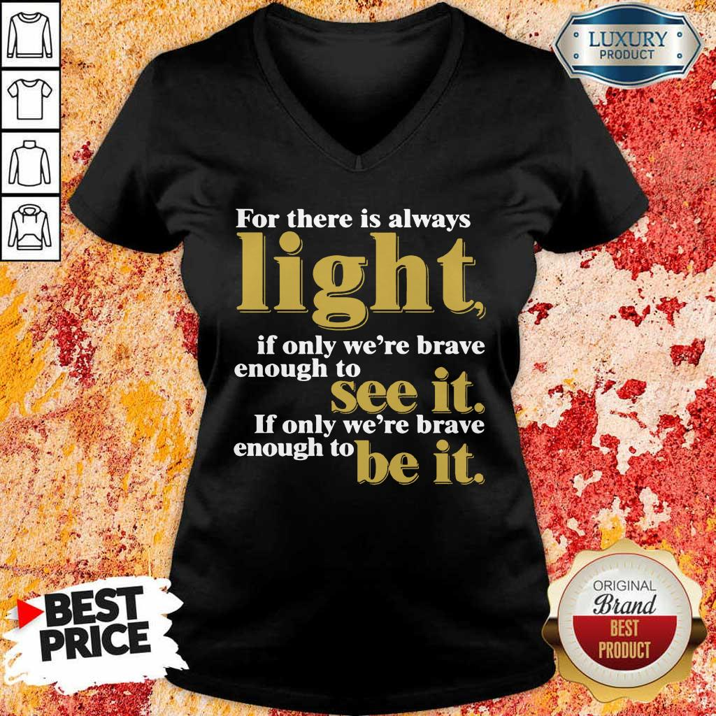 For There Is Always Light If Only We're Brave Enough To See It If Only We're Brave Enough To Be It Amanda Gorman V-neck