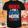 Tired Joe Biden For Nursing Home 2020 Shirt