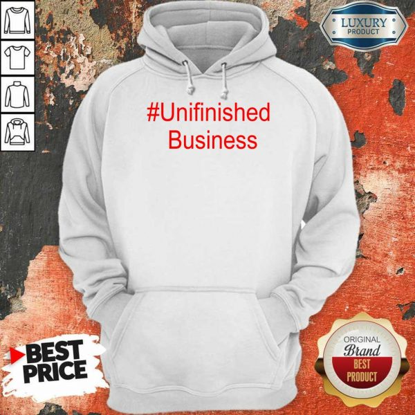 1 Terribly Unfinished Business Hoodie