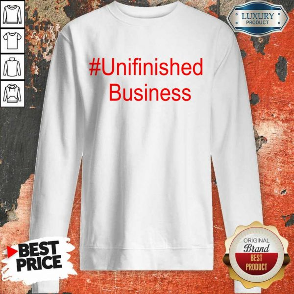 1 Terribly Unfinished Business Sweatshirt