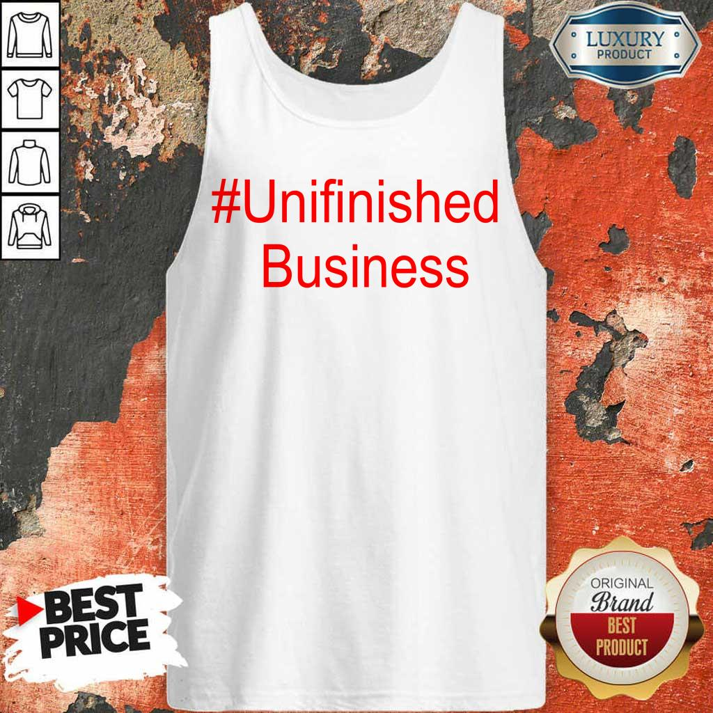 1 Terribly Unfinished Business Tank Top