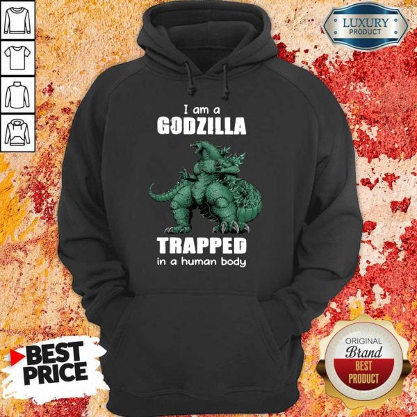 A Godzilla Trapped In A Human Body Hoodie