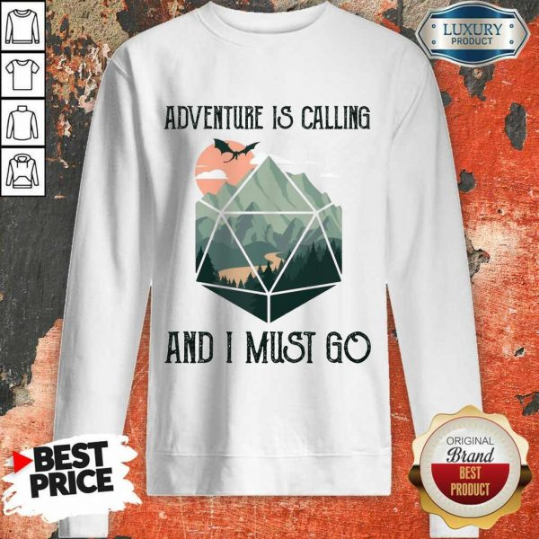 Awesome Adventure Is Calling And I Must Go Sweatshirt