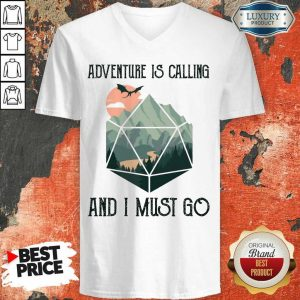Awesome Adventure Is Calling And I Must Go V-Neck