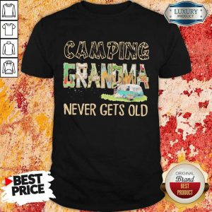 Camping Grandma Never Gets Old Shirt