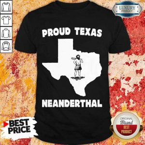 Delighted Texas Neanderthal Shirt