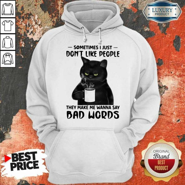 Funny Black Cat Sometimes Just Do Not Like People Hoodie