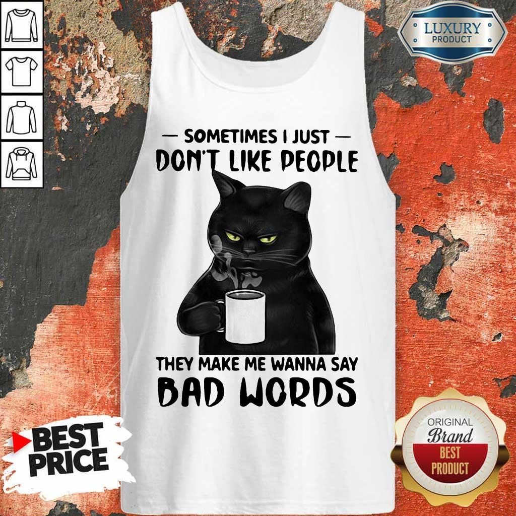 Funny Black Cat Sometimes Just Do Not Like People Tank Top
