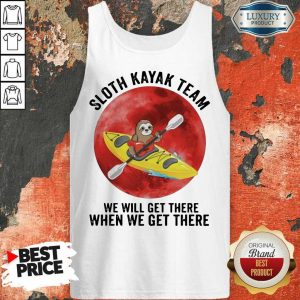 Good Sloth Kayak Team We Will Get There When We Get There Moon Blood Tank Top