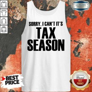 Nice Sorry I Can Its Tax Season Tank Top