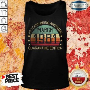 Official 40 Years Being Awesome Edition March 1981 Tank Top
