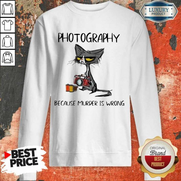 Official Photography Because Murder Is Wrong Black Cat Sweatshirt