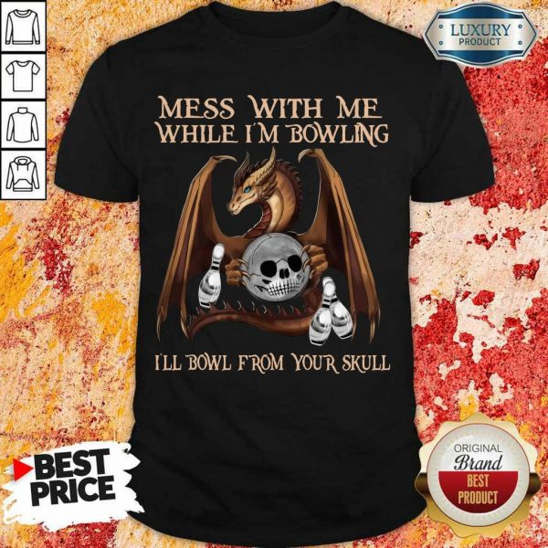 Top Dragon Mess With Me From 1 Your Skull Shirt