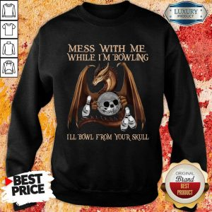 Top Dragon Mess With Me From 1 Your Skull Sweatshirt