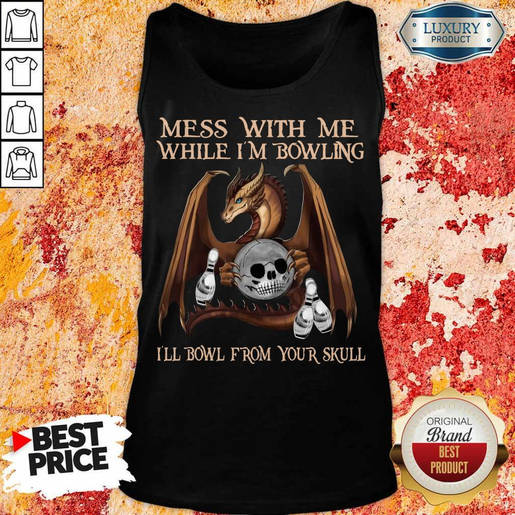 Top Dragon Mess With Me From 1 Your Skull Tank Top