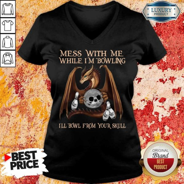 Top Dragon Mess With Me From 1 Your Skull V-Neck