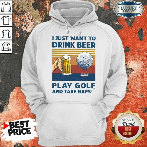 Perfect I Just Drink Beer Play Golf Take Naps Hoodie
