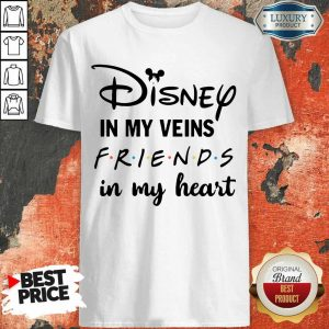 Pretty Disney In My Veins Friends In My Heart Shirt