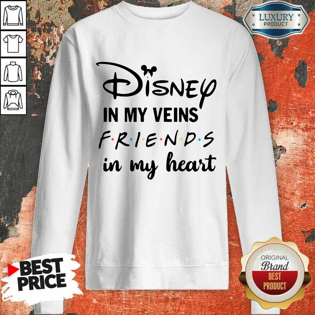 Pretty Disney In My Veins Friends In My Heart Sweatshirt