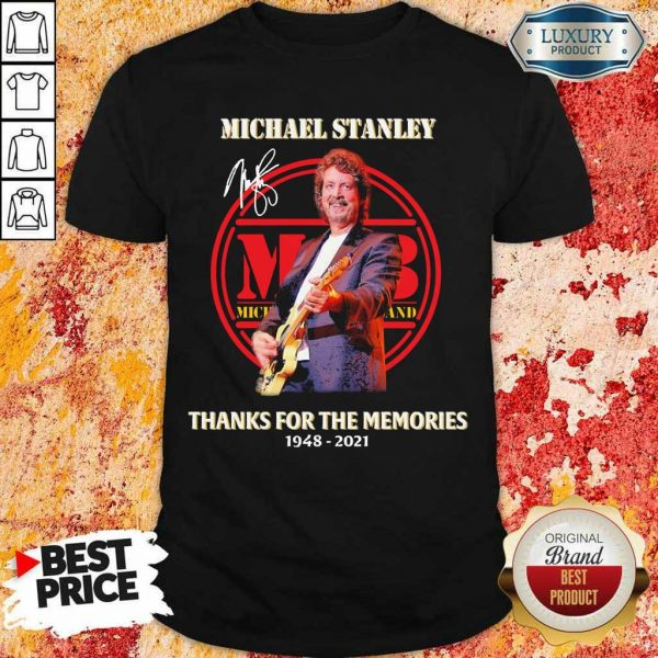 Rip Michael Stanley The Memories 2021 Signature Shirt