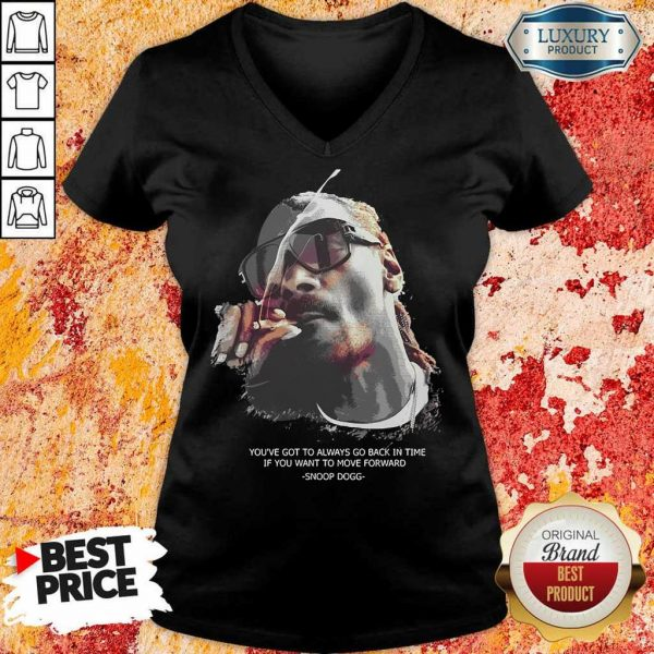 So Snoop Dogg You Have To Go Back In Time Move Forward V-Neck