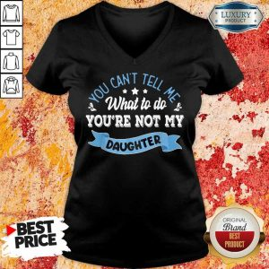 Totally You Are Not My Daughter V-Neck