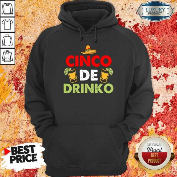 Funny Cinco De Drinko Happy Cinco De Mayo Hoodie