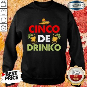 Funny Cinco De Drinko Happy Cinco De Mayo Sweatshirt