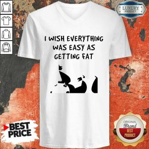Funny I Wish Everything Was As Easy As Getting Fat Panda V-Neck