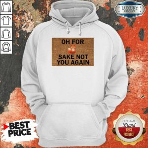 Funny Oh For Sake Not You Again Fox Hoodie