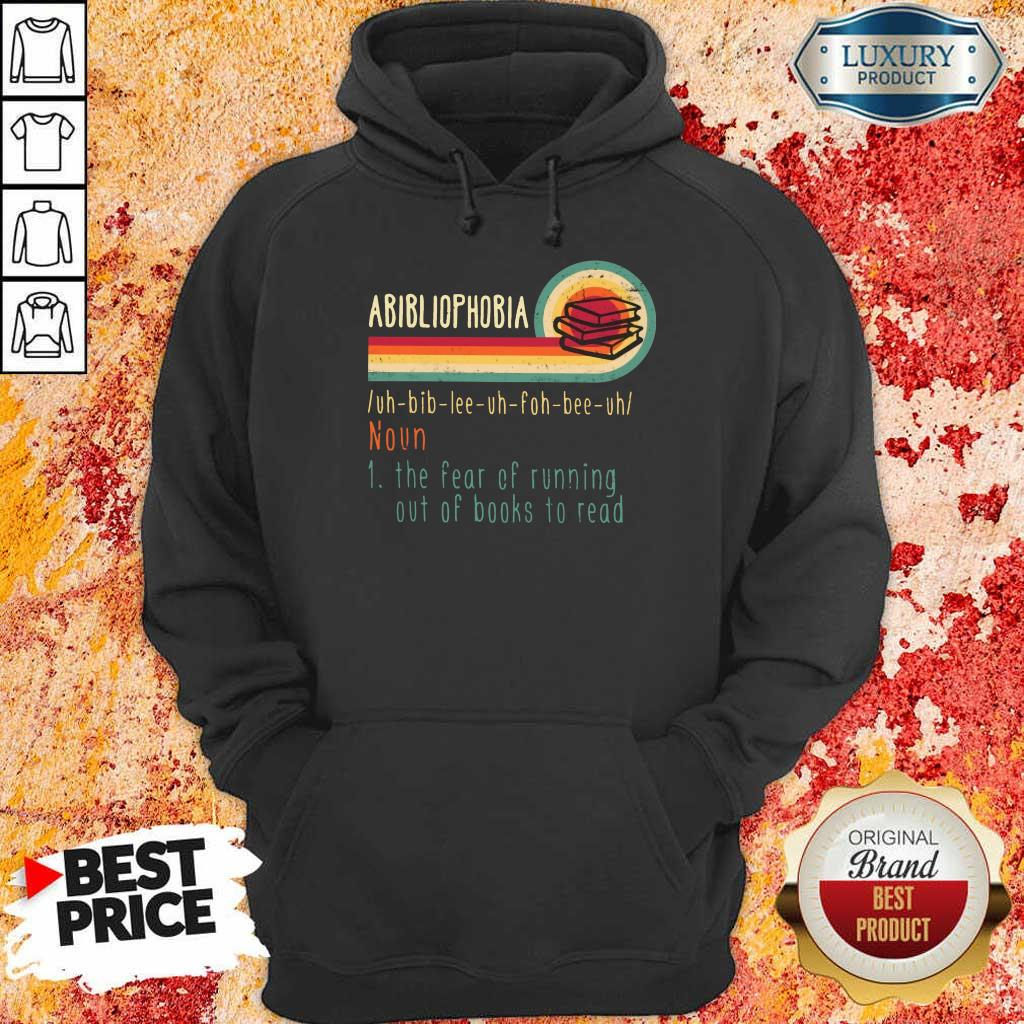 Happy Abibliophobia Noun The Fear Of Running Out Of Books To Read Vintage Hoodie