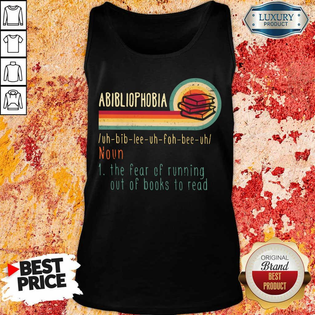 Happy Abibliophobia Noun The Fear Of Running Out Of Books To Read Vintage Tank Top