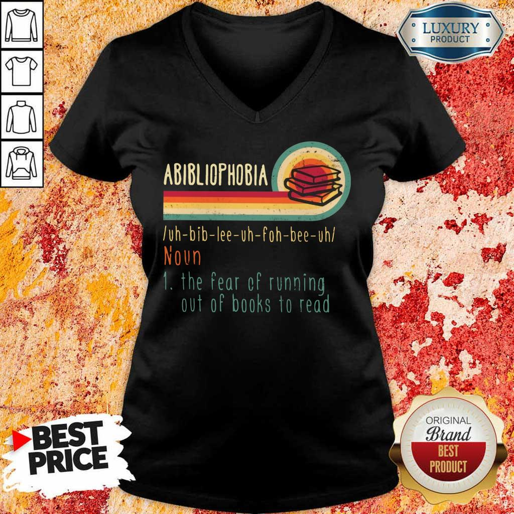 Happy Abibliophobia Noun The Fear Of Running Out Of Books To Read Vintage V-Neck