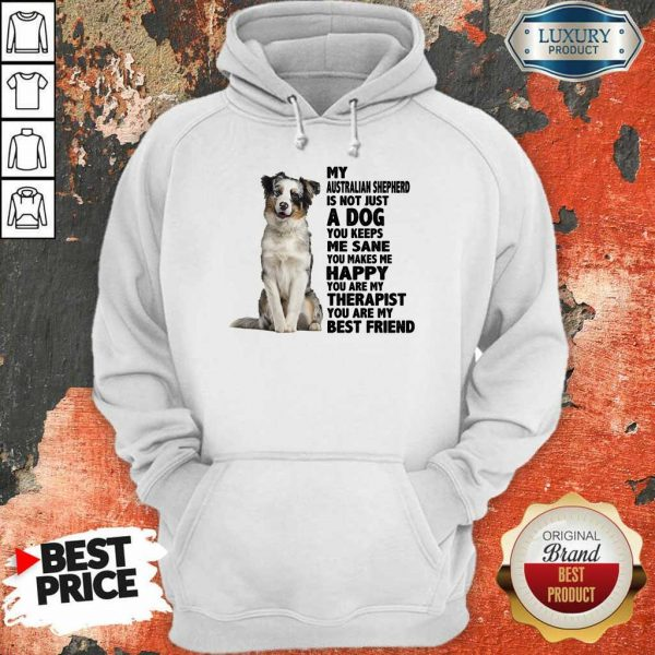 Happy My Australian Shepherd A Dog Me Sane Happy Therapist Best Friend Hoodie