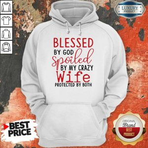 Hot Blessed By God Spoiled By My Wife Hoodie