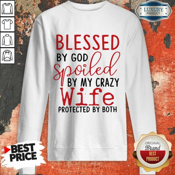 Hot Blessed By God Spoiled By My Wife Sweatshirt