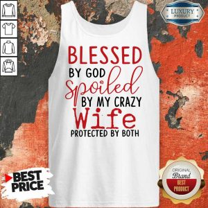 Hot Blessed By God Spoiled By My Wife Tank Top
