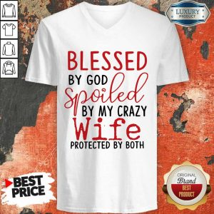 Hot Blessed By God Spoiled By My Wife V-Neck