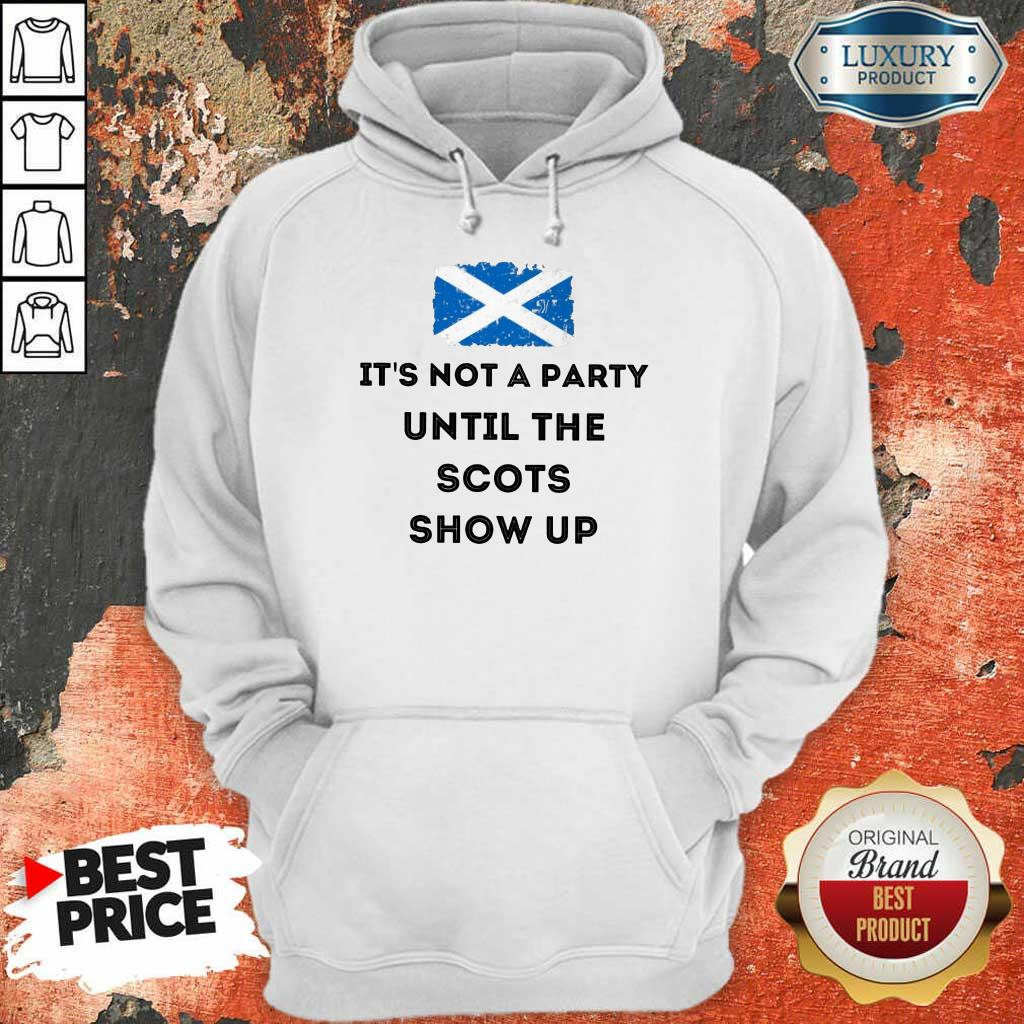 Hot Its Not A Party Until The Scots Show Up Hoodie