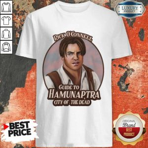 Hot Rick Oconnell Guide To Hamunaptra City Of The Dead Shirt