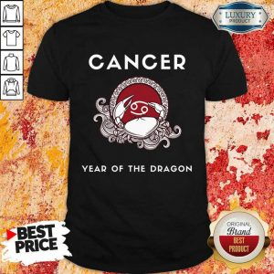 Nice Cancer Year Of The Dragon Shirt