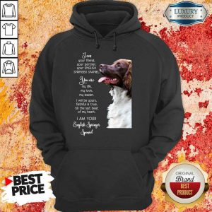 Nice English Springer Spaniel Im Your Friend Dog Lover Hoodie