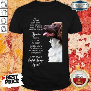 Nice English Springer Spaniel Im Your Friend Dog Lover Shirt
