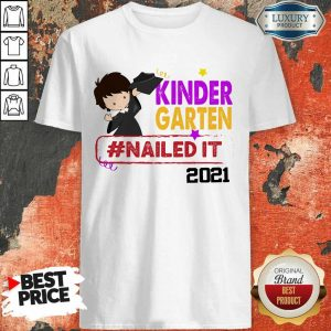 Nice Kindergarten Nailed It 2021 Shirt
