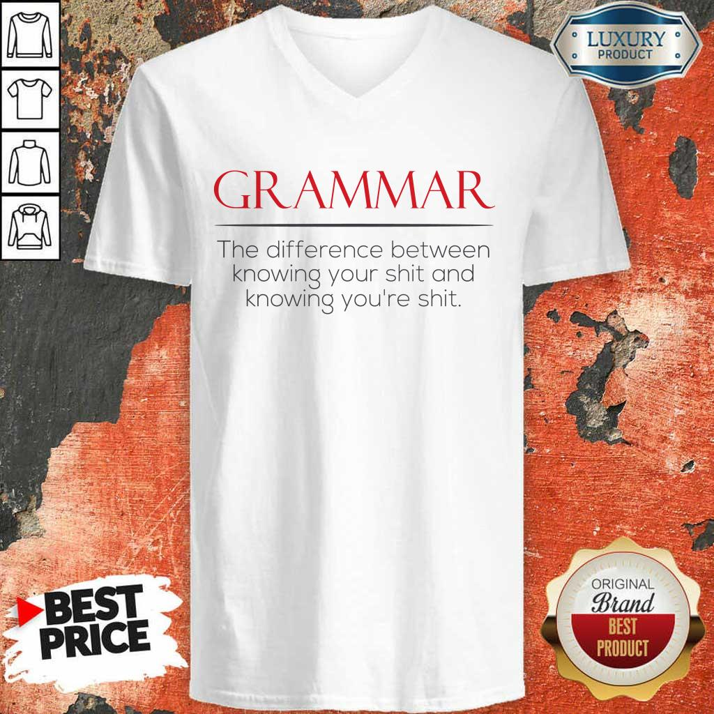 Perfect Grammar The Difference Between Knowing Your Shit And Knowing Youre Shit V-Neck