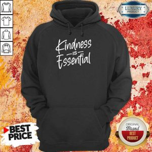 Perfect Kindness Is Essential Hoodie
