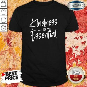 Perfect Kindness Is Essential Shirt